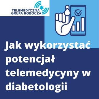 Jak wykorzystać potencjał telemedycyny w diabetologii?